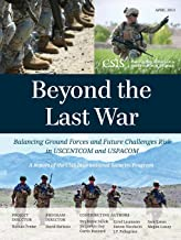 Beyond the Last War: Balancing Ground Forces and Future Challenges Risk in U.S.C.E.N.T.C.O.M. and U.S.P.A.C.O.M. (CSIS Reports)