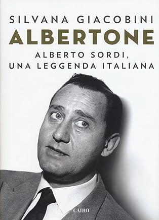 Albertone. Alberto Sordi, una leggenda italiana
