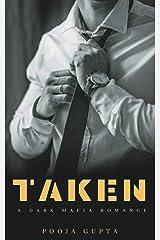 Taken: A Mafia Romance Kindle Edition
