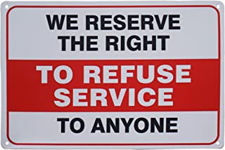 Monifith Tin Metal Sign We Reserve The Right to Refuse Service to Anyone Warning Sign Door Wall Decor Gift 8X12 Inch