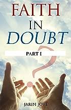 Faith in Doubt: Part I