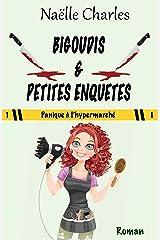 Bigoudis & petites enquêtes: Panique à l'hypermarché Format Kindle