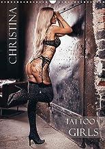 Christina - Tattoo Girls (Wandkalender 2021 DIN A3 hoch)