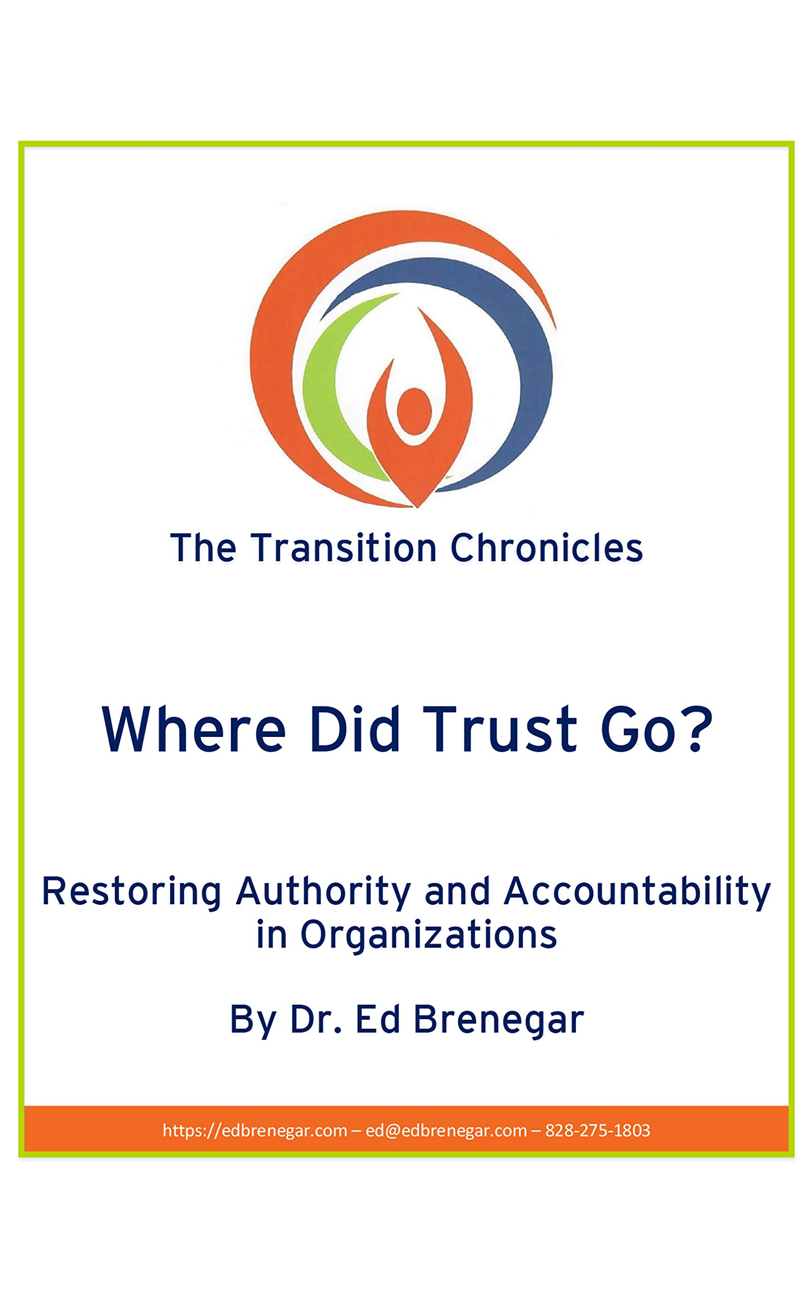 Where Did Trust Go?: Restoring Authority and Accountability in Organizations (The Transition Chronicles Book 4)