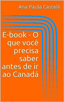 E-book - O que você precisa saber antes de ir ao Canadá