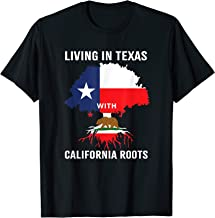 Living in Texas with California Roots for Texan in West Side T-Shirt