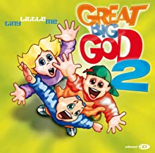 Great Big God 2 - Tiny Little Me
