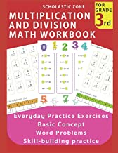 Multiplication and Division Math Workbook for 3rd Grade: Everyday Practice Exercises, Basic Concept, Word Problem, Skill-Building practice, Math ... Multiplication Facts, Common Core, and More