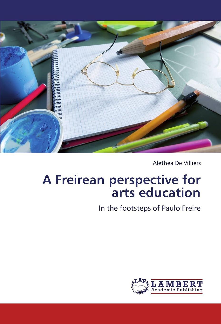 次へポーターまどろみのあるA Freirean Perspective for Arts Education