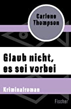 Glaub nicht, es sei vorbei: Kriminalroman (German Edition)