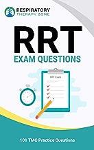 RRT Exam Questions for the TMC Exam: 101 TMC Practice Questions (TMC Exam, Respiratory Study Guide, Respiratory Practice Questions, TMC Practice Questions, RRT Practice Questions, RRT Exam)