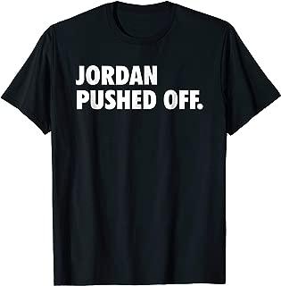 Jordan Pushed Off Funny Basketball Shirt