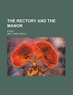 The Rectory and the Manor; A Tale