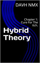 Hybrid Theory: Chapter 1: Cure For The Itch. (Linkin Park) (English Edition)