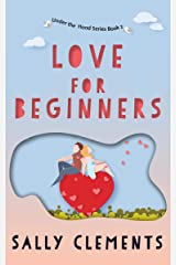 Love for Beginners: A Small Town Love Story (Under the Hood Series Book 2) Kindle Edition