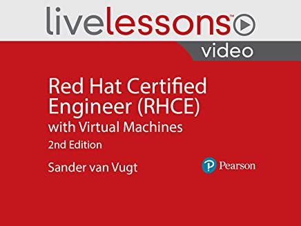 Red Hat Certified Engineer (RHCE) with Virtual Machines LiveLessons, 2nd Edition