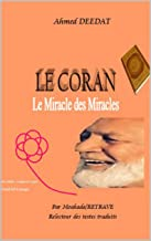 LE CORAN Le Miracle des Miracles (French Edition)