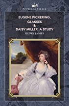 Eugene Pickering, Glasses & Daisy Miller: A Study (Prince Classics)