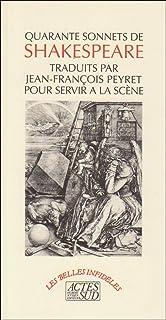 40 sonnets de shakespeare: - TRADUITS POUR SERVIR LA SCENE