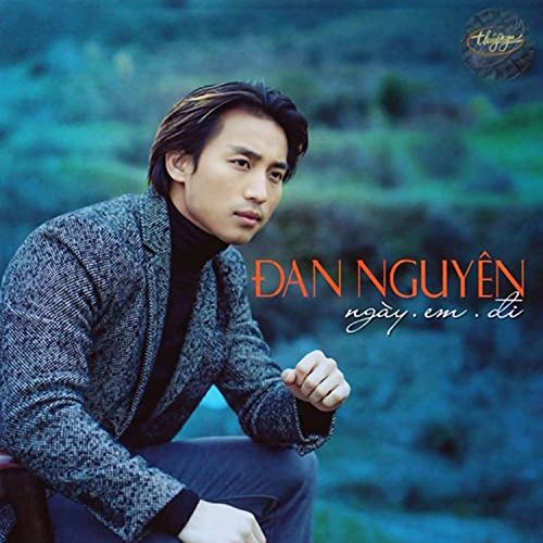 Ngay Em Di [Explicit] by Dan Nguyen on Amazon Music - Amazon.com
