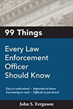 99 Things Every law Enforcement Officer Should Know