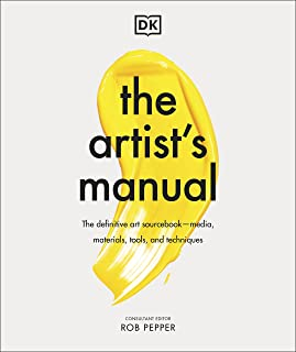 The Artist's Manual: The Definitive Art Sourcebook: Media, Materials, Tools, and Techniques