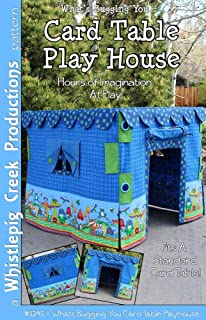 Whistlepig Creek Productions Card Table Playhouse Pattern for Crafts