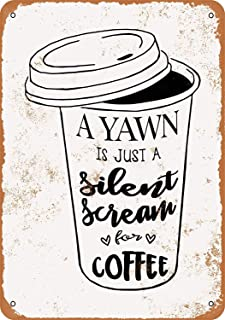 Best a yawn is a silent scream for coffee sign Reviews