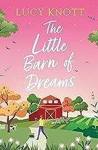 The Little Barn of Dreams: a heart-warming, feel-good romance