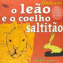 O Leão e o Coelho Saltitão - Coleção Mama África