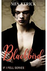 Blackbird: Age Gap, Hurt/Comfort, Break His Heart to Save Him, College Setting Adult Contemporary MM Romance (IF I FELL Series Book 2) Kindle Edition