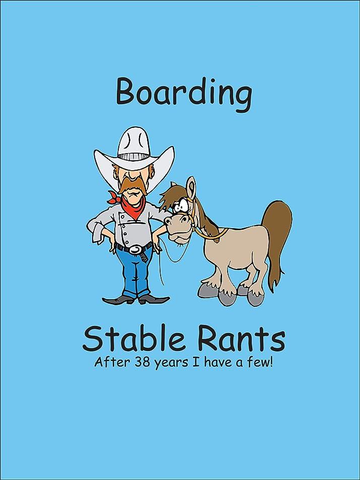 定期的持参風邪をひくBoarding Stable Rants: After 38 years, I have a few! (English Edition)