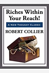 Riches Within Your Reach Kindle Edition
