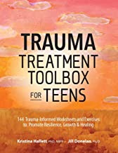 Trauma Treatment Toolbox for Teens: 144 Trauma:Informed Worksheets and Exercises to Promote Resilience, Growth & Healing PDF