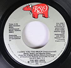 THE BEE GEES 45 RPM I LOVE YOU TOO MUCH (Instrumental) / SOMEONE BELONGING TO SOMEONE