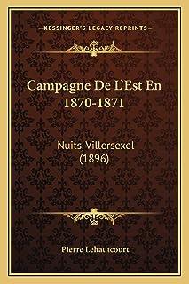 Campagne De L'Est En 1870-1871: Nuits, Villersexel (1896)