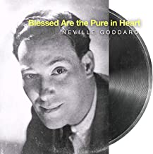 Blessed Are the Pure in Heart Neville Goddard Lecture