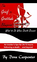 The Grief to Gratitude Blueprint. What to Do When Death Occurs