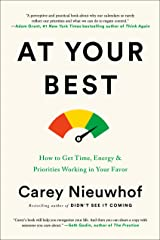 At Your Best: How to Get Time, Energy, and Priorities Working in Your Favor (English Edition) Format Kindle