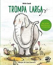 Trompa larga: En letra MAYÚSCULA y de imprenta: libros para niños de 5 y 6 años: 9 (Aprender a leer en letra MAYÚSCULA e i...