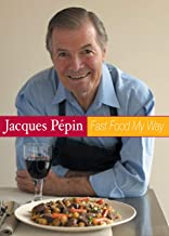 Jacques Pepin Fast Food My Way: Hurray! Cassoulet