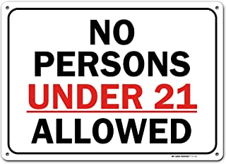 ID Check Sign No One Under 21 Allowed, Made Out of .040 Rust-Free Aluminum, Indoor/Outdoor Use, UV Protected and Fade-Resi...