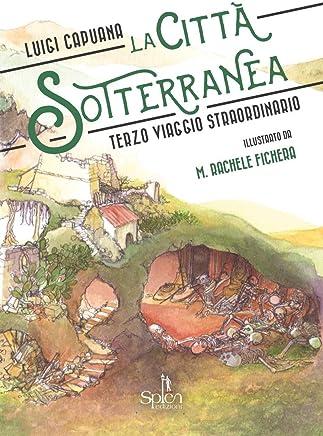 La città sotterranea: Terzo viaggio straordinario (I fulmini Vol. 5)