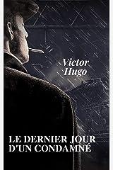 Le Dernier Jour dun condamne (Illustré) Format Kindle