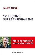 12 leçons sur le christianisme (Hors collection religieux) (French Edition)