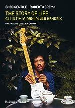 Scaricare Libri The story of life. Gli ultimi giorni di Jimi Hendrix PDF