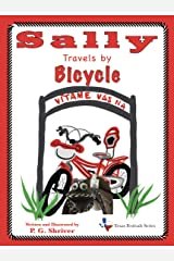 Sally Travels by Bicycle: Book 4 in a fun travel series for 3-8 year olds (Texas Festivals Series) Kindle Edition