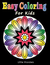 Easy Coloring for Kids: A Relaxing Coloring Book for Active Children with ADHD and Anxiety; Full of Fun, Easy, and Relaxing Mandalas. Also Ideal for Beginners and Seniors
