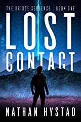 Lost Contact (The Bridge Sequence Book One) Kindle Edition