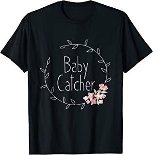 Midwife Shirt Baby Catcher OBGYN Midwifery Gift Midwives